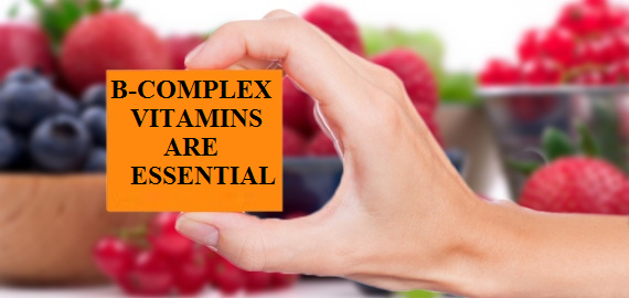 B-COMPLEX VITAMINS ARE ESSENTIAL